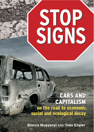 Stop Signs: Cars and Capitalism on the Road to Economic, Social, and Ecological Decay.